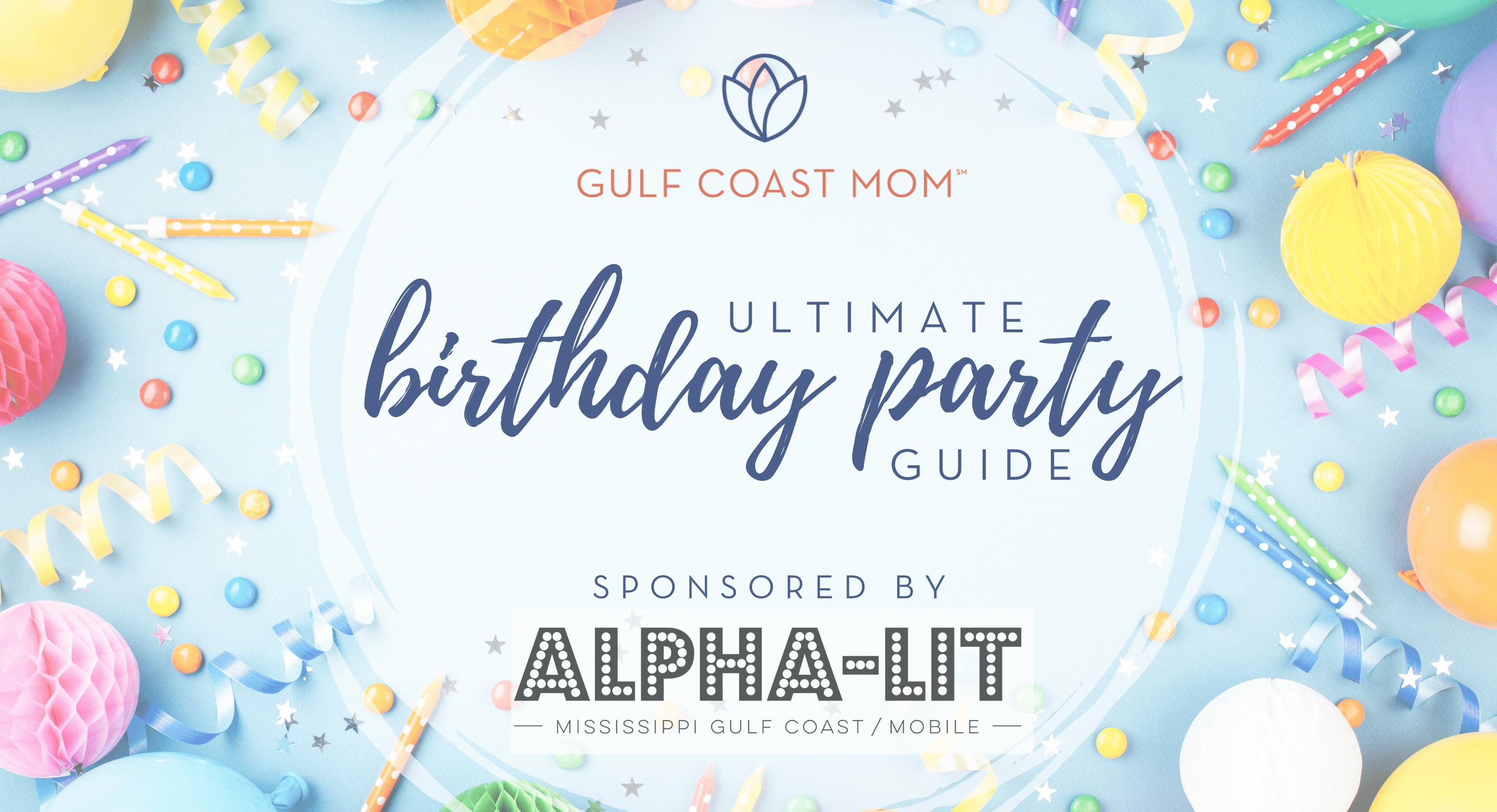 Ultimate birthday party guide gulf coast mom